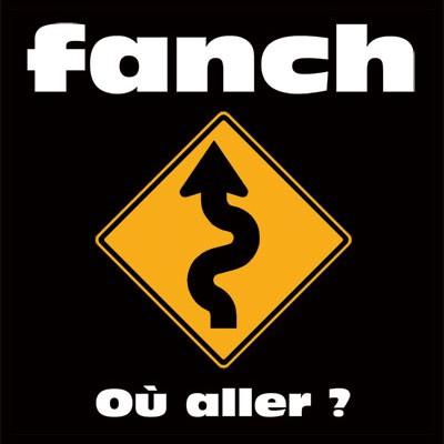 FANCH Où aller ?